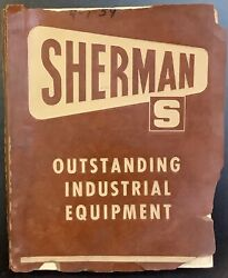 Sherman Outstanding Industrial Equipment Operation Parts & Maintenance Manual