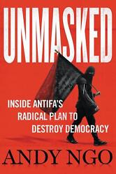Unmasked: Inside Antifa's Radical Plan To Destroy Democracy By Andy Ngo (english
