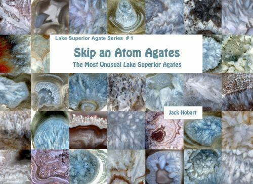 Skip an atom agates the most unusual lake superior agates by jack 1 of 1 see more fandeluxe Images