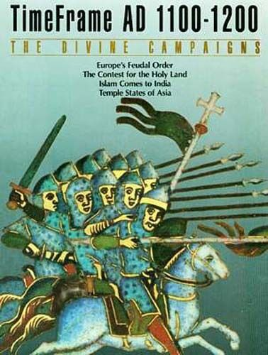 Time Life Time Frame 1200AD Holy Land Crusades Feudal Europe Islam in India Asia