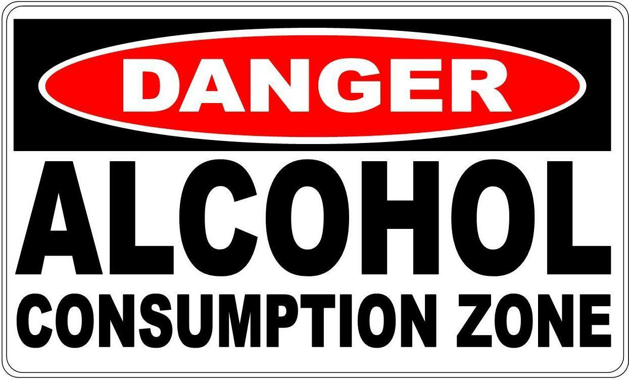 Danger Sign Alcohol Consumption Zone- Perfect for Bar Gift Pool Room Man Cave