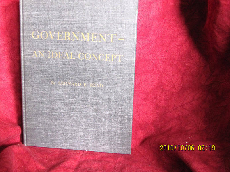 Government An Ideal Concept Signed Leonard F. Read 1954