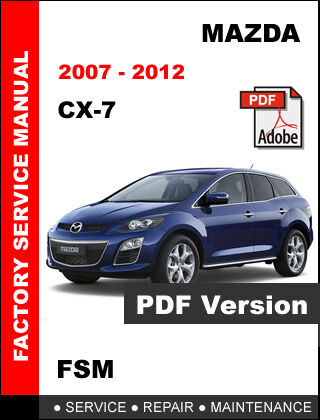 mazda cx 7 cx7 2007 2012 factory oem service repair workshop shop rh picclick com mazda cx 7 owner's manual 2010 mazda cx 7 service manual pdf