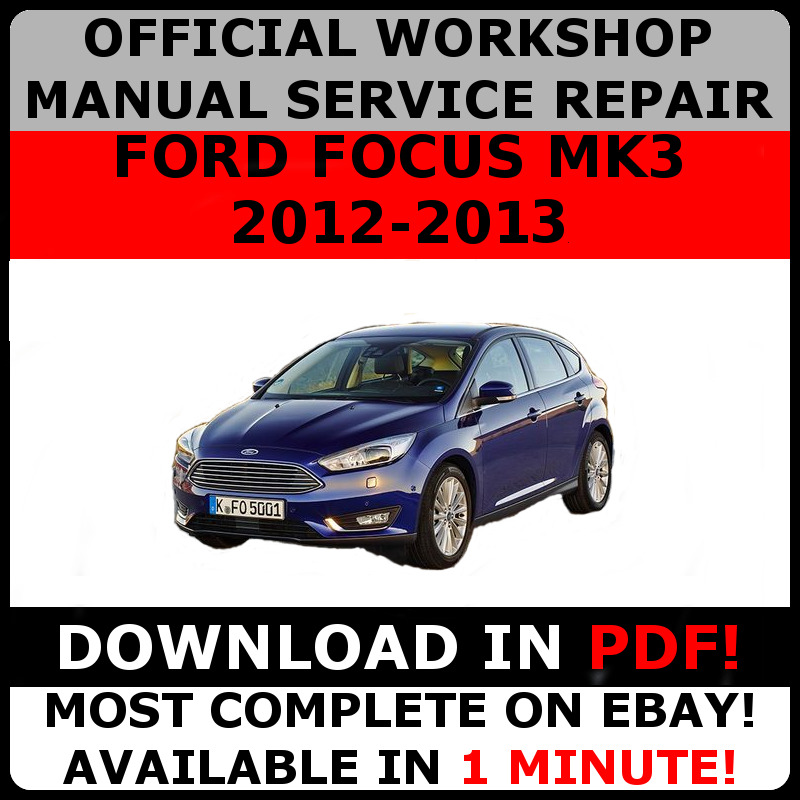 official workshop service repair manual for ford focus mk3 2012 2013 rh picclick co uk New Ford Mondeo 2007 Ford Mondeo