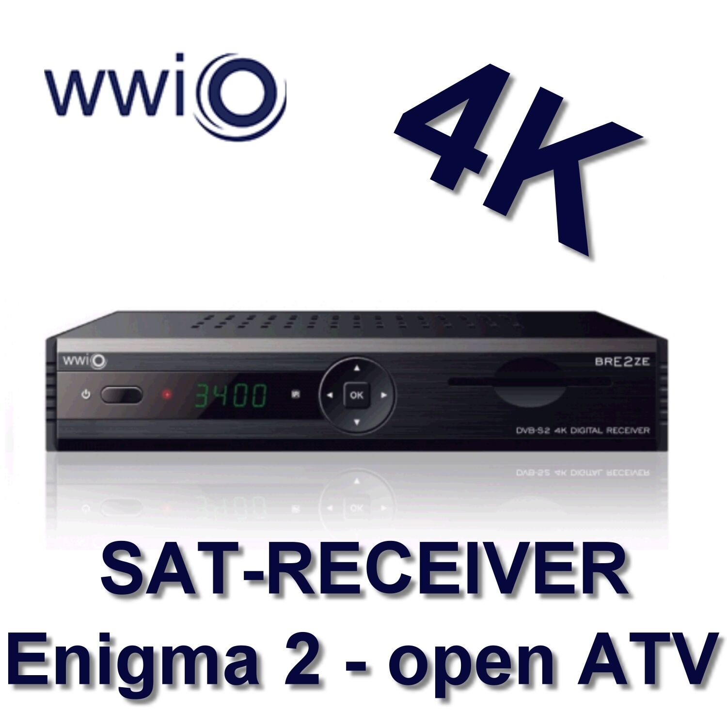 wwio satellitenreceiver bre2ze 4k 4k openatv sat. Black Bedroom Furniture Sets. Home Design Ideas