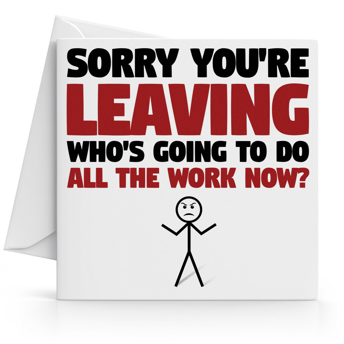 Funny Humorous Sorry Your Leaving Card Perfect For Work Colleagues