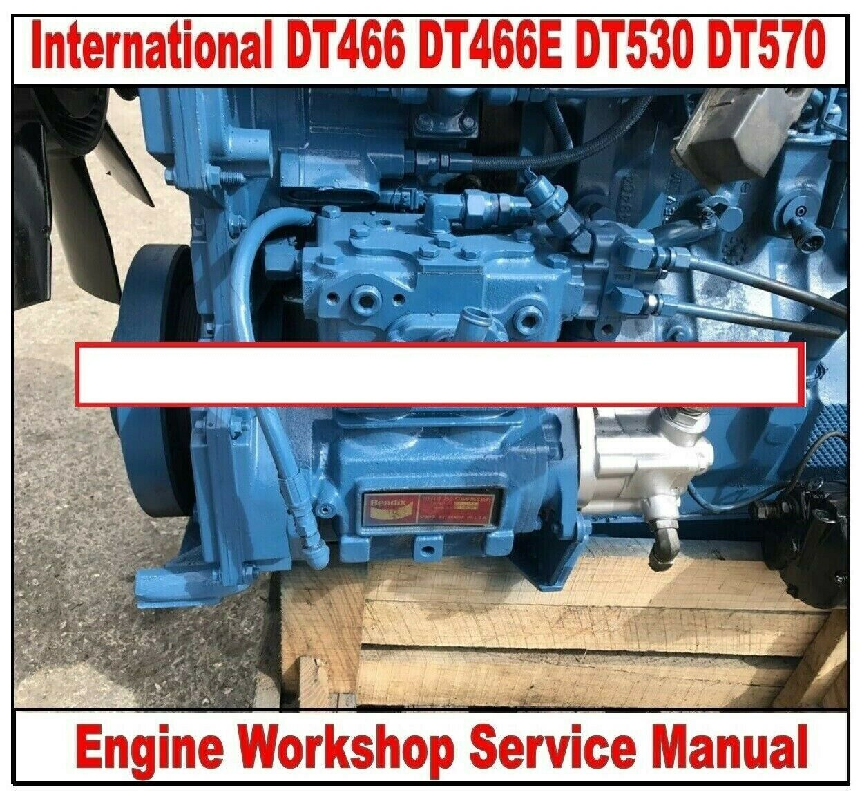 International DT466 DT466E DT530 DT570 Engine Workshop Service Manual on CD  1 of 12Only 4 available ...