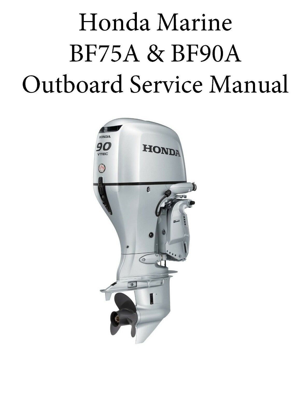 Honda BF75A BF90A Marine 75HP & 90 HP Outboard Motor Service Repair Manual,  1 of 12Only 3 available ...