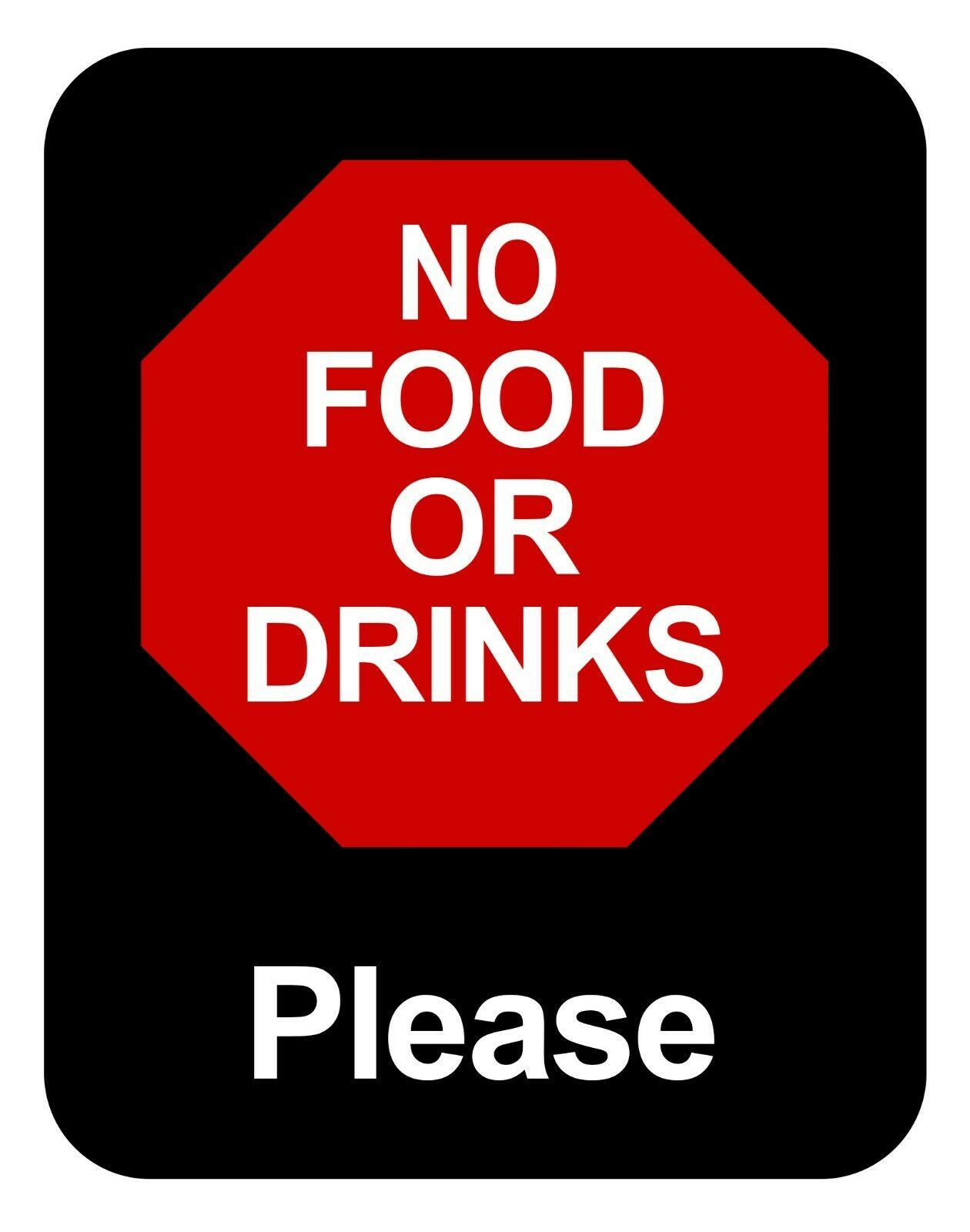 NO FOOD OR DRINKS PLEASE Retail Store Policy Sign Business Message signs