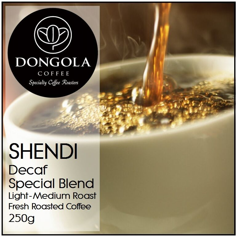 250g DONGOLA SHENDI Swiss Water Premium Blend Decaf Fresh Roasted Coffee Beans