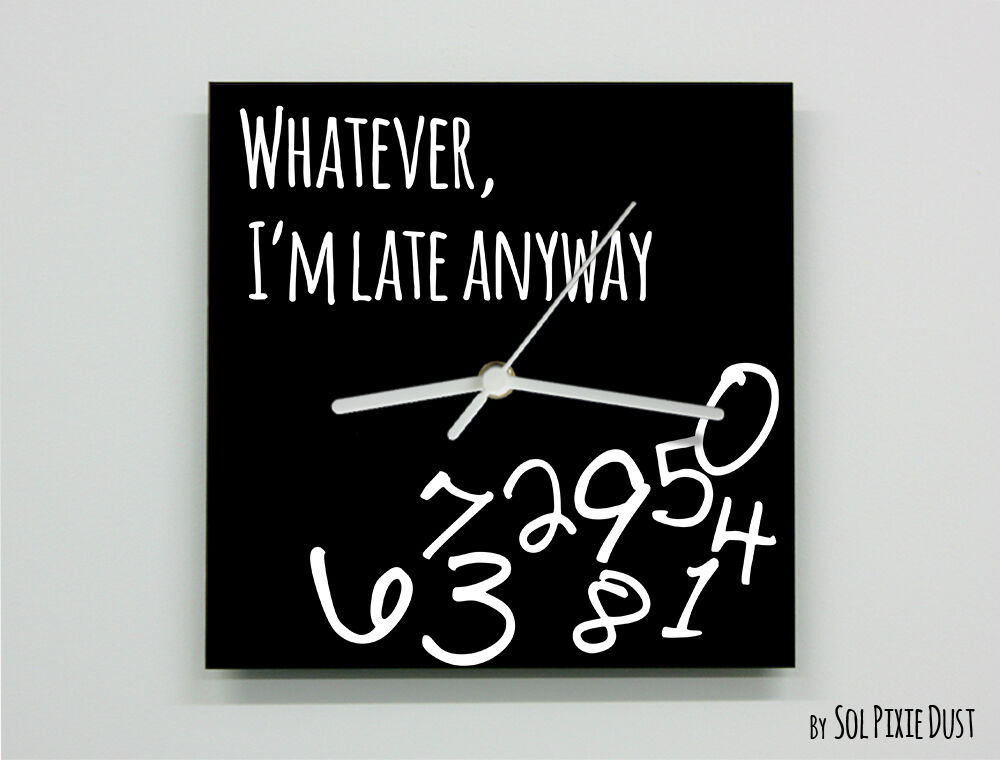 Whatever i 39 m late anyway square black wall clock eur for Whatever clock diy