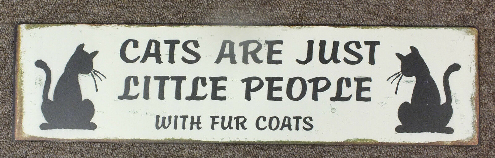 Novelty Metal Plaque / Sign Cats Are Just Little  People In Fur Coats