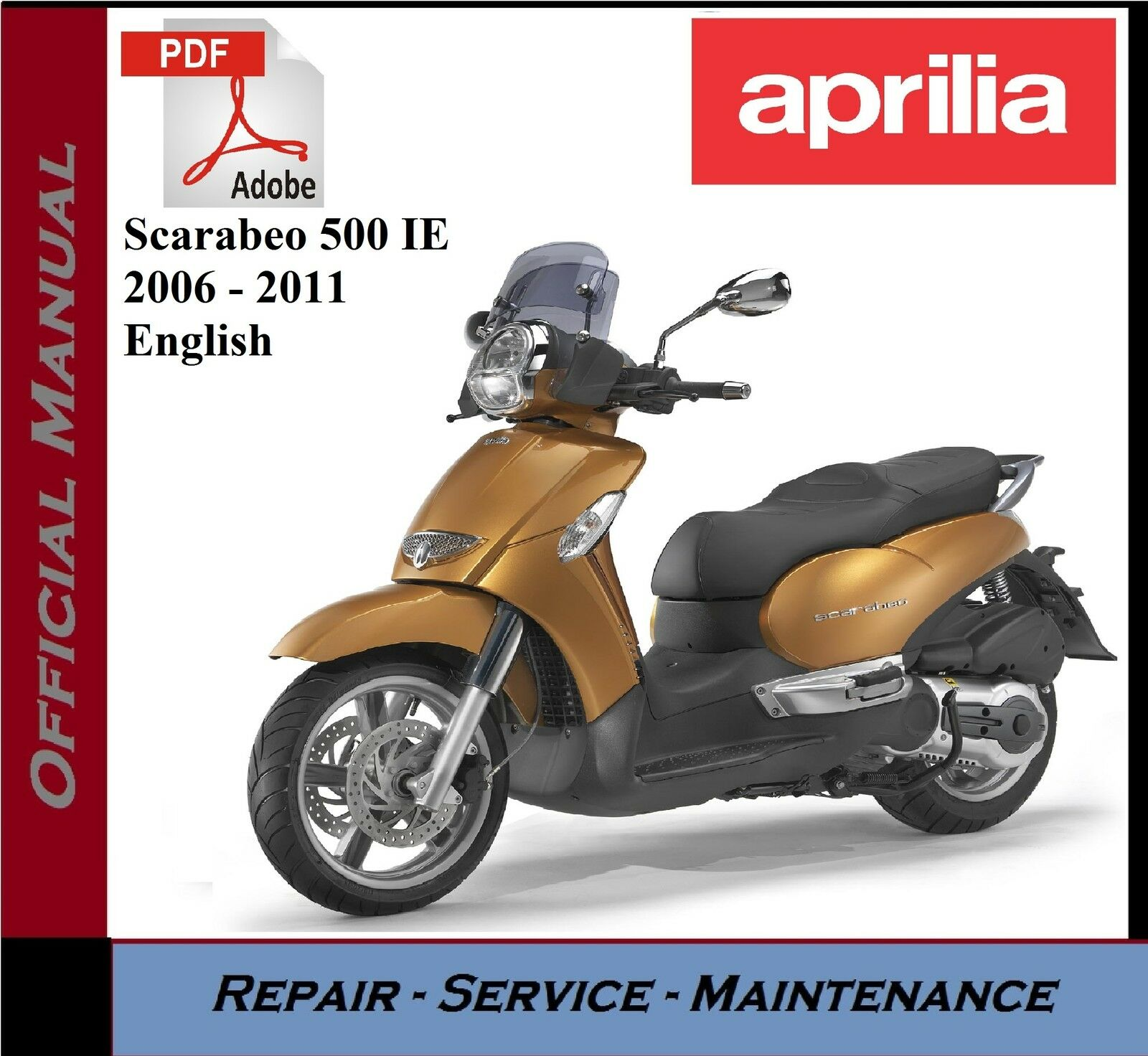 Aprilia Scarabeo 500 IE 2006 - 2011 Workshop Service Repair Manual Aprilia  Scarabeo 500 IE 2006 - 2011 Workshop Service Repair Manual 1 of 1 See More