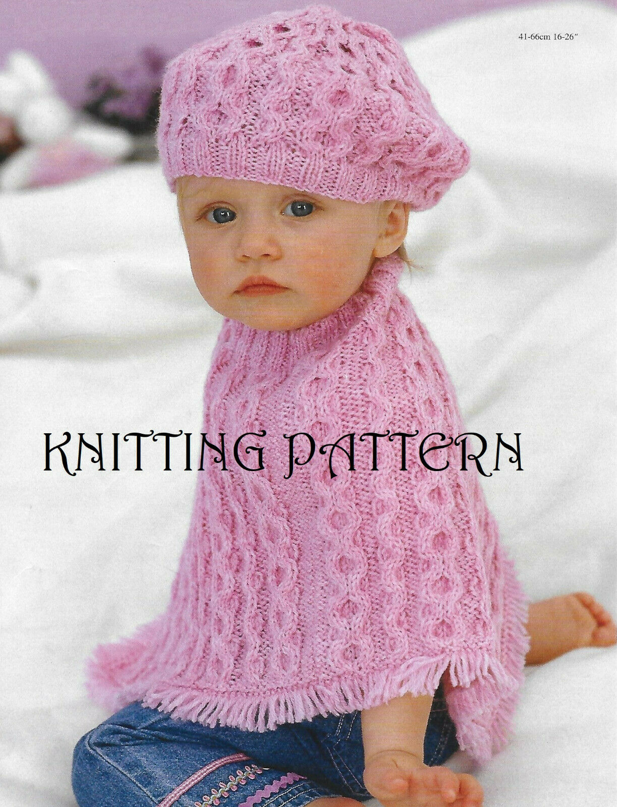BABY/TODDLER/GIRL CABLE PONCHO and beret knitting pattern 16\