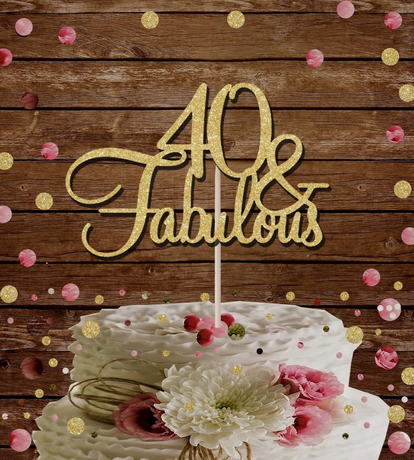 Gold Glitter 40 And Fabulous Cake Topper Birthday Party 50th