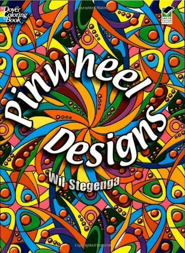 Pinwheel Designs (Dover Design Coloring Books) by Wil Stegenga ...