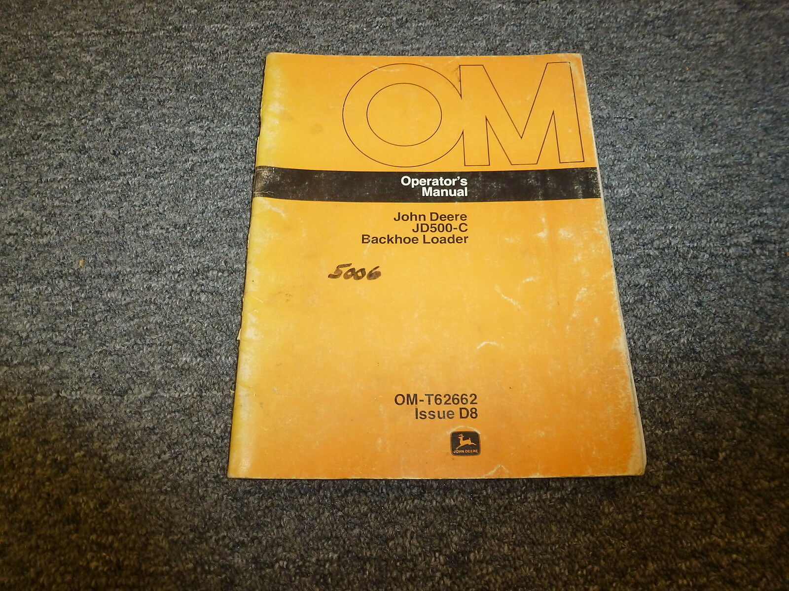 John Deere 500C Backhoe Loader Operator User Guide Manual OMT62662 1 of  1Only 1 available ...