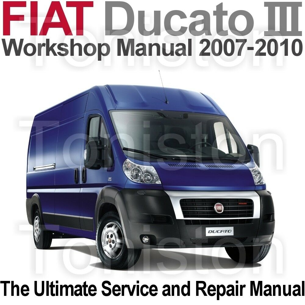 Fiat Ducato 2007 to 2010 (Type 250) Workshop, Service and Repair Manual on  1 sur 1 Voir Plus