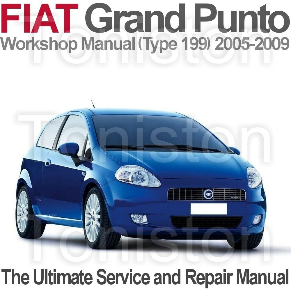 Fiat Grande Punto 2005-2009 (Type 199) Workshop, Service and Repair Manual