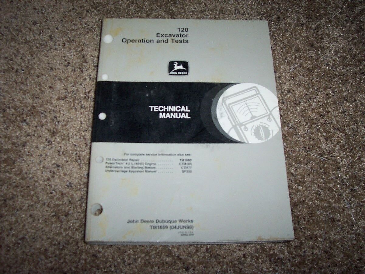 John Deere 120 Excavator Operation & Test Shop Repair Technical Manual  TM1659 1 of 1Only 1 available ...