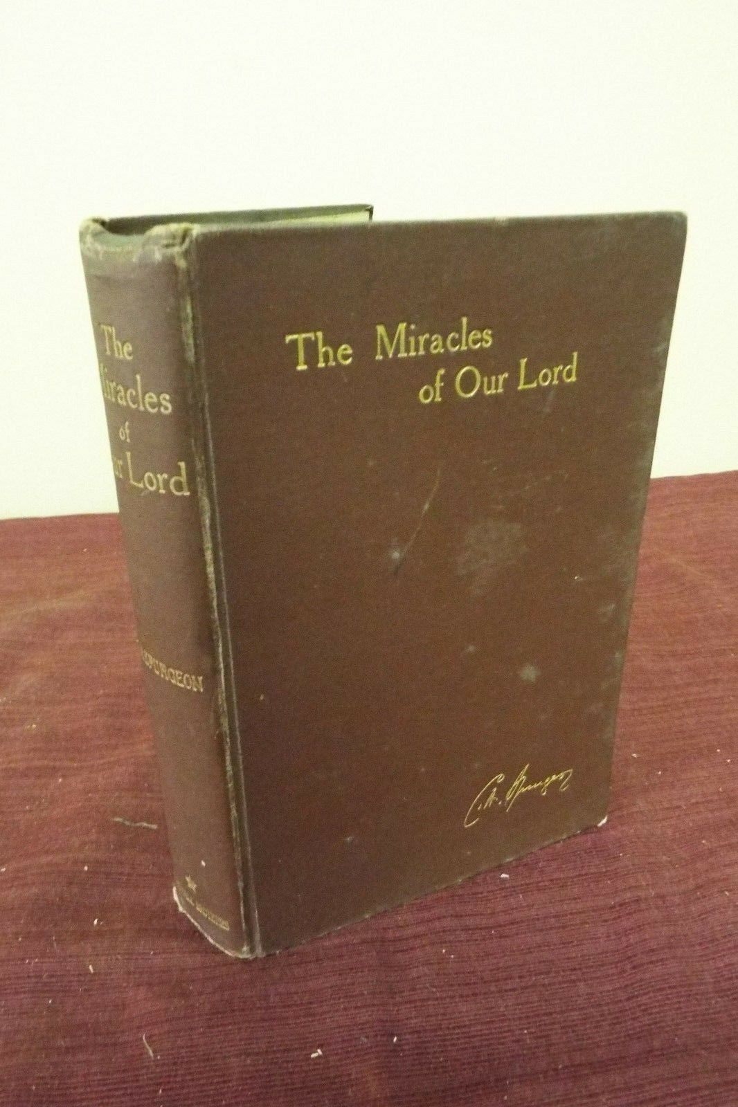 The Miracles of Our Lord - Spurgeon - 1909 Metropolitan Tabernacle Series