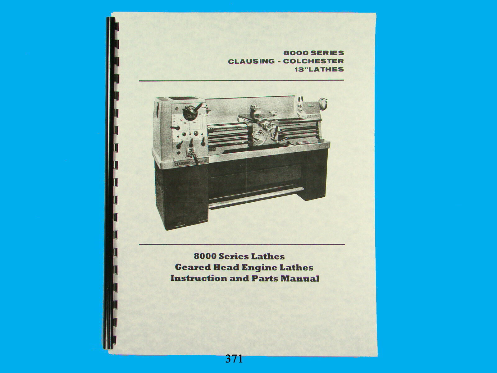 """Clausing Colchester 13"""" Lathe 8000 Series Instruction & Parts List Manual  *371 1 of 4FREE Shipping ..."""