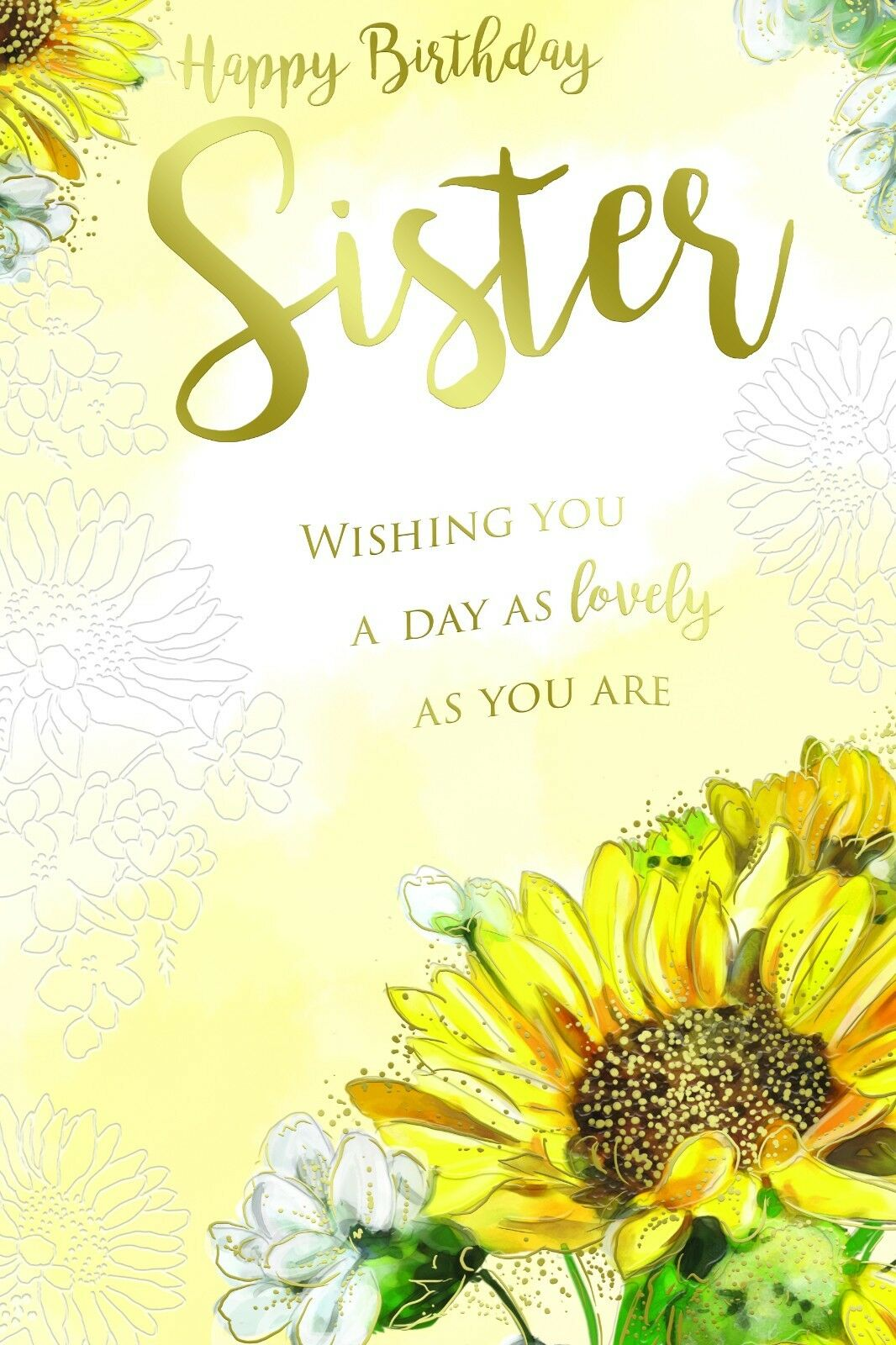 Sister Bright Sunflower Flowers Design Happy Birthday With A