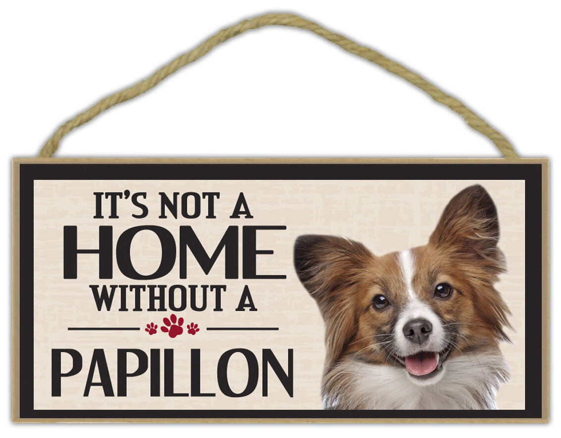 "Plaque featuring Papillon /""A House is Not a Home without a Papillon/"" Dog Sign"