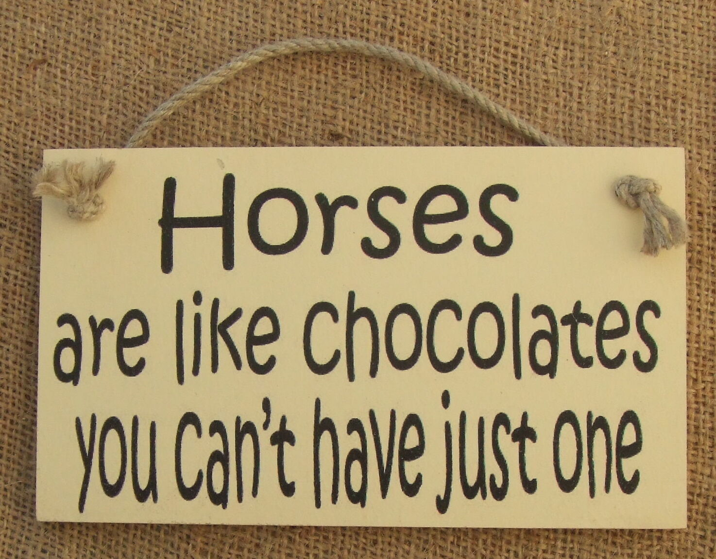 Horse Funny Wooden Sign Horses Are Like Chocolate