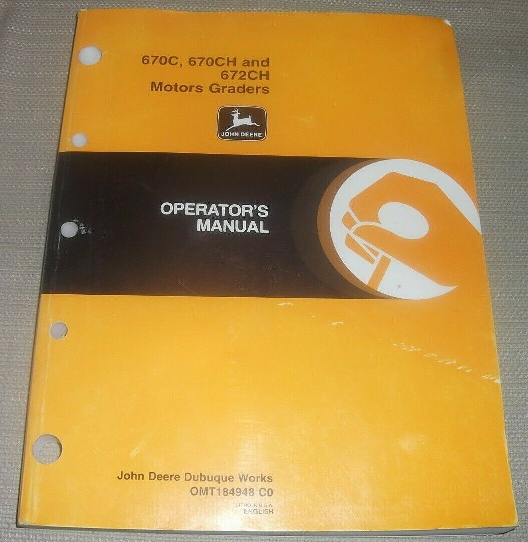John Deere 670C 670Ch 672Ch Motor Grader Operation & Maintenance Operator  Manual 1 of 5Only 4 available ...