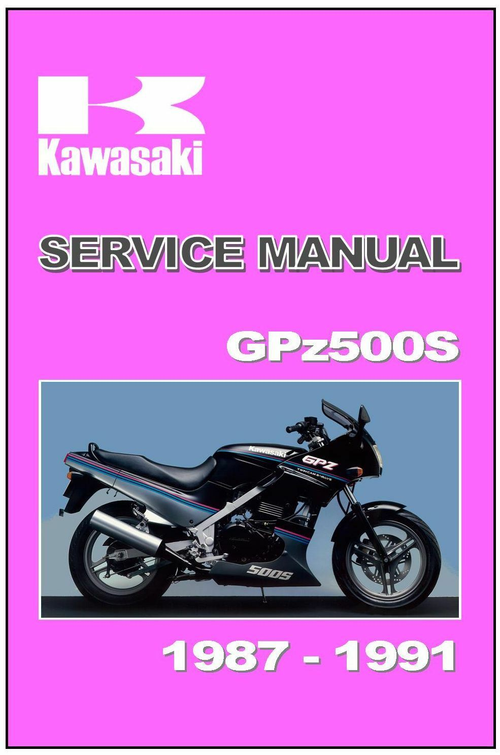 KAWASAKI Workshop Manual GPz500 GPz500S EX500 1987 1988 1989 1990 & 1991  Service 1 of 7Only 1 available ...