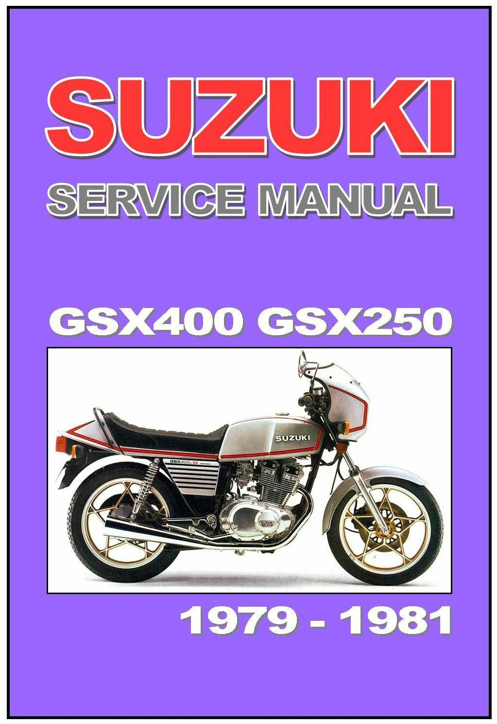 SUZUKI Workshop Manual GSX400 GSX250 1979 1980 1981 Maintenance Service &  Repair 1 of 1Only 1 available ...