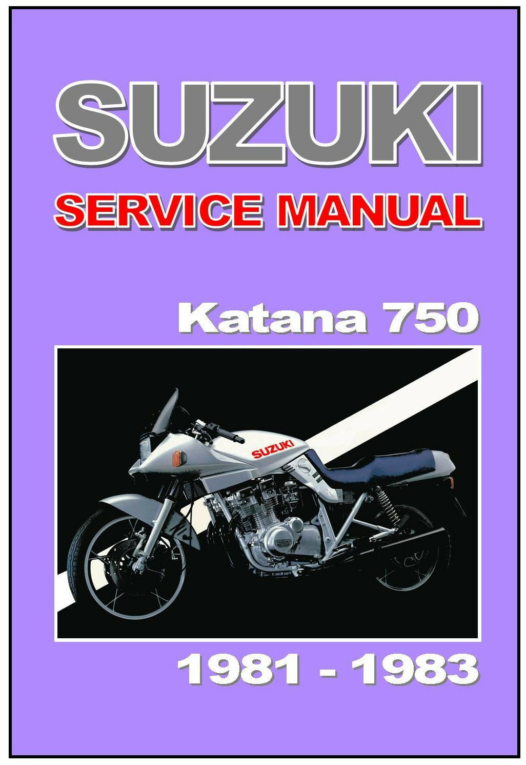 SUZUKI Workshop Manual GS750S GSX750S KATANA 1981 1982 & 1983 Service &  Repair 1 of 5Only 1 available See More