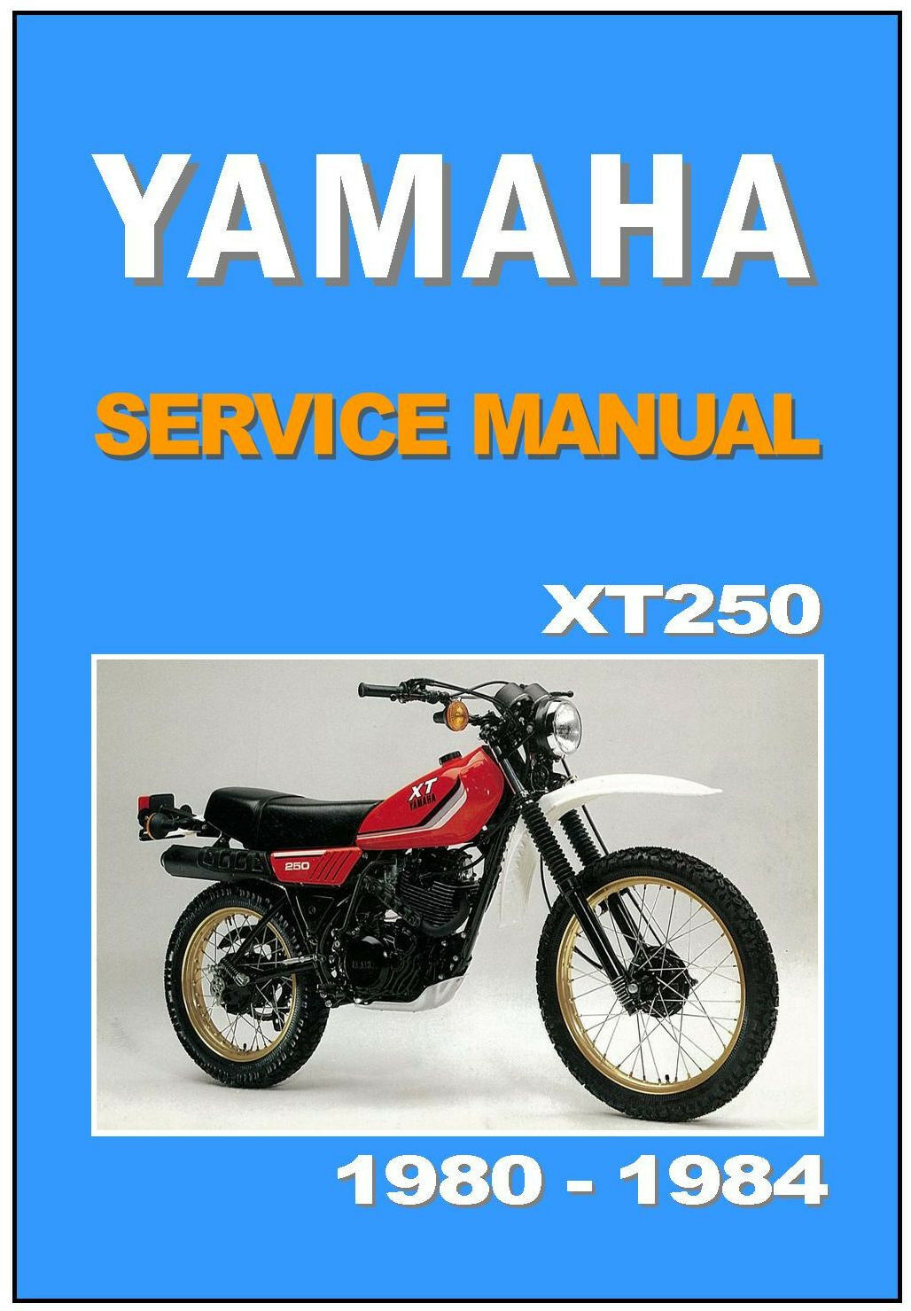 Yamaha Workshop Manual Xt250 For 1980 1981 1982 1983 1984 Service Wiring Diagram Xs1100 1978 1 Of 5only Available