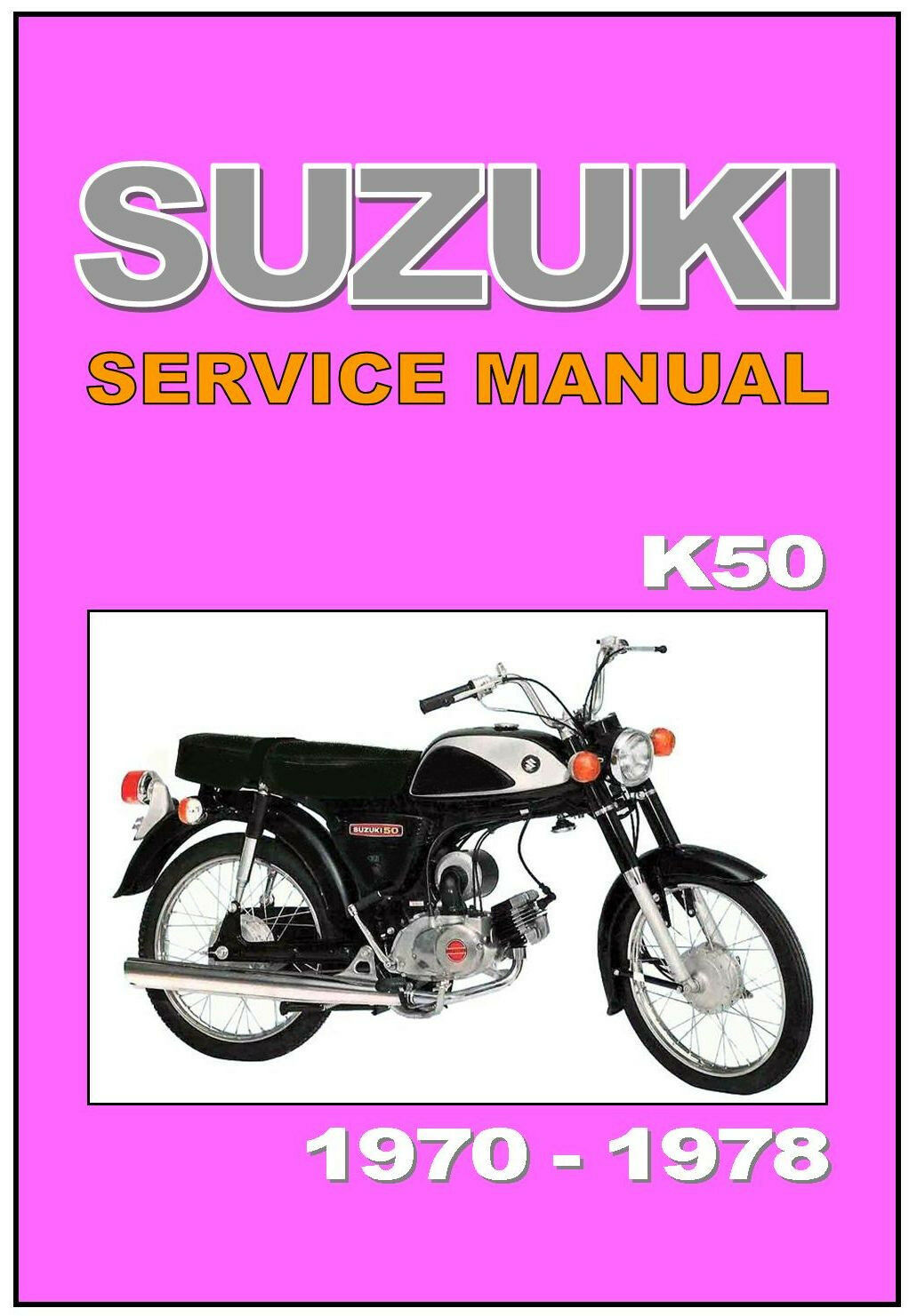 SUZUKI Workshop Manual K50 1970 1971 1972 1973 1974 1975 1976 1977 1978  Service 1 of 2Only 1 available ...
