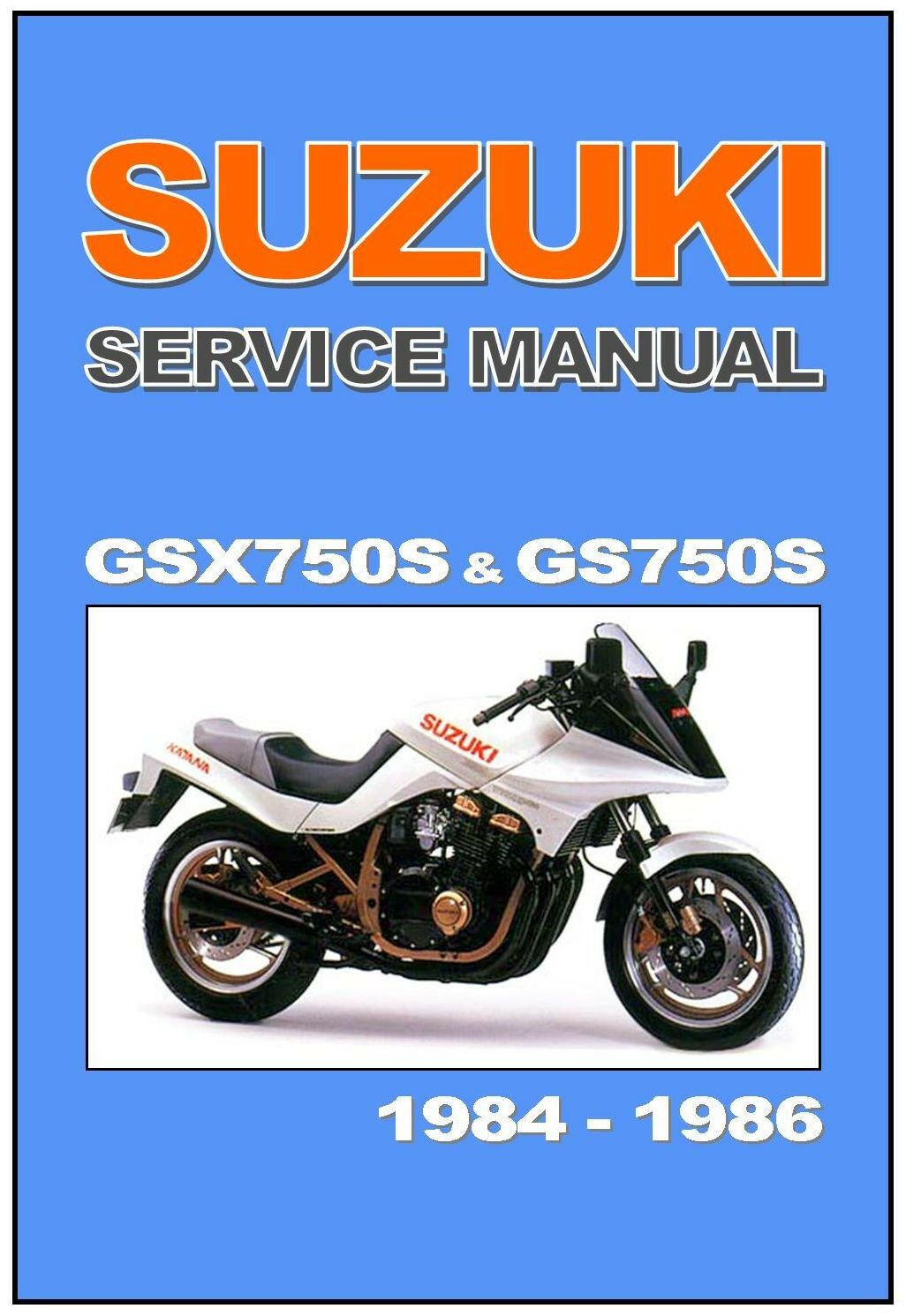 SUZUKI Workshop Manual GSX750S GS750S Katana 1984 1985 and 1986 Service  Repair 1 of 5Only 1 available ...
