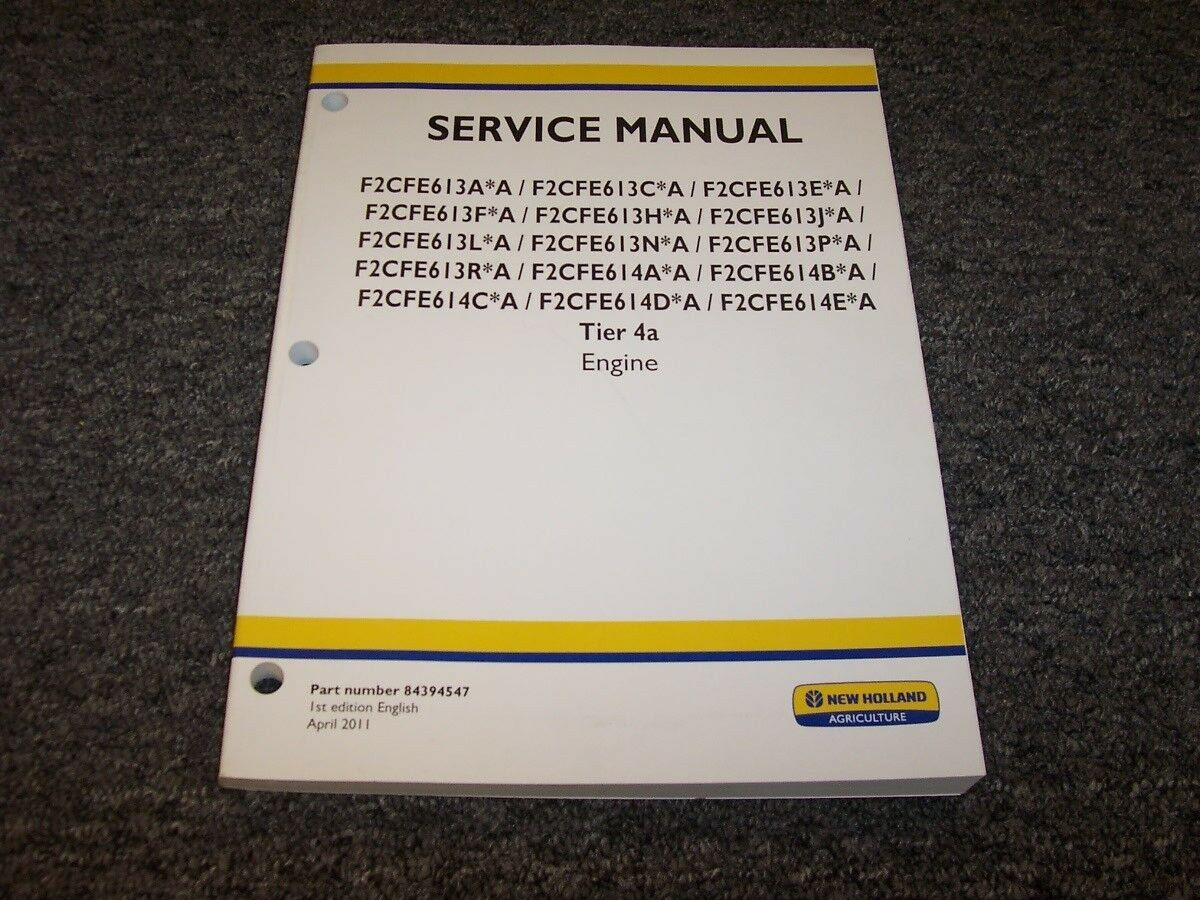 New Holland F2CFE614C*A F2CFE614D*A Tier 4A Engine Shop Service Repair  Manual 1 of 1Only 1 available See More