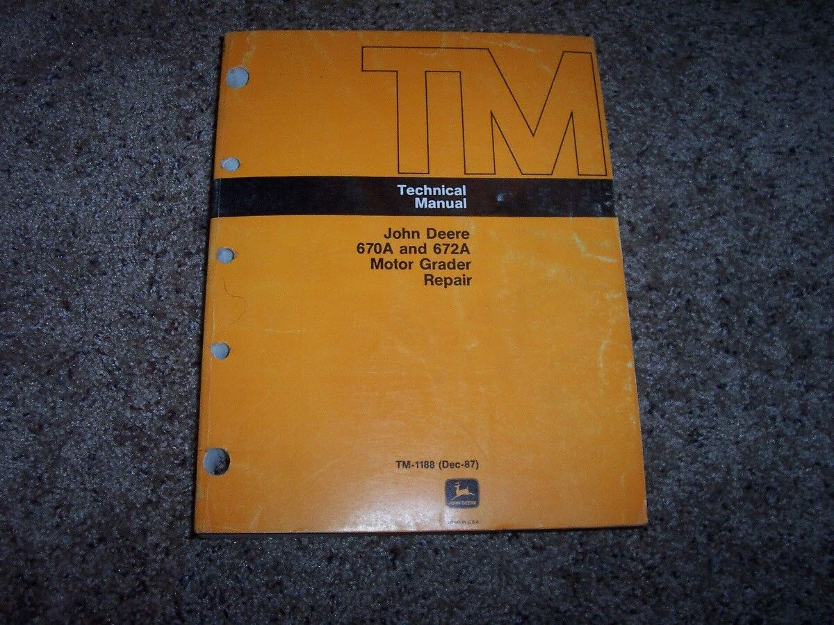 John Deere 670A 672A Motor Grader Technical Repair Service Shop Manual  TM1188 1 of 1Only 1 available ...