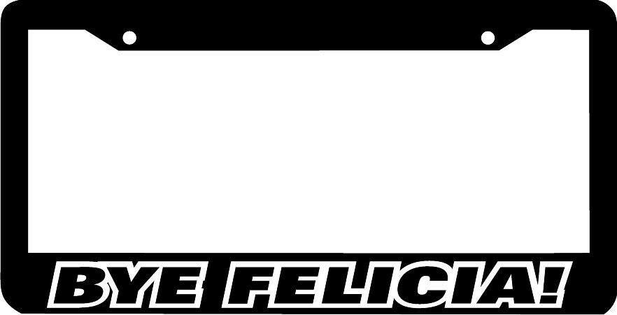 BYE FELICIA JDM lowered lol funny License Plate Frame - $5.99   PicClick
