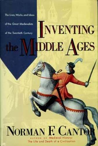 Inventing the Middle Ages Daily Life Law Society Wars Knights Plague Tournaments