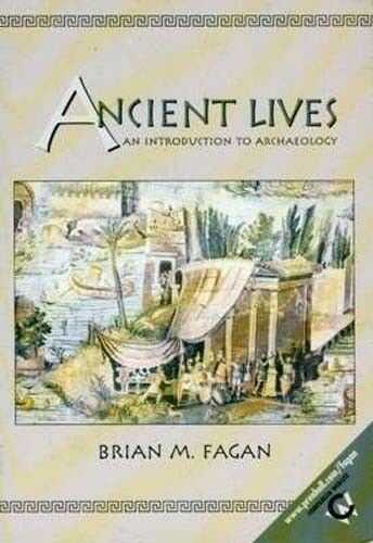 Ancient Lives Introduction to Archaeology Ancient History 428 pages 100's of Pix