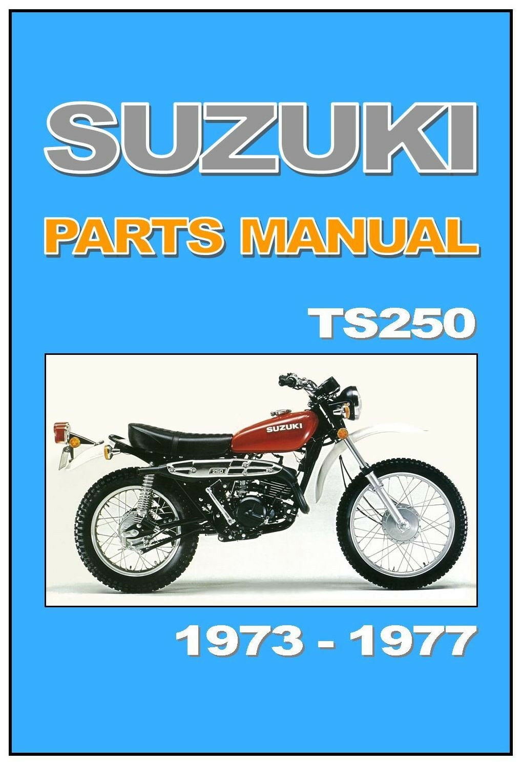 SUZUKI Parts Manual TS250 1973 1974 1975 1976 & 1977 Replacement Spares  Catalog 1 of 1Only 1 available ...