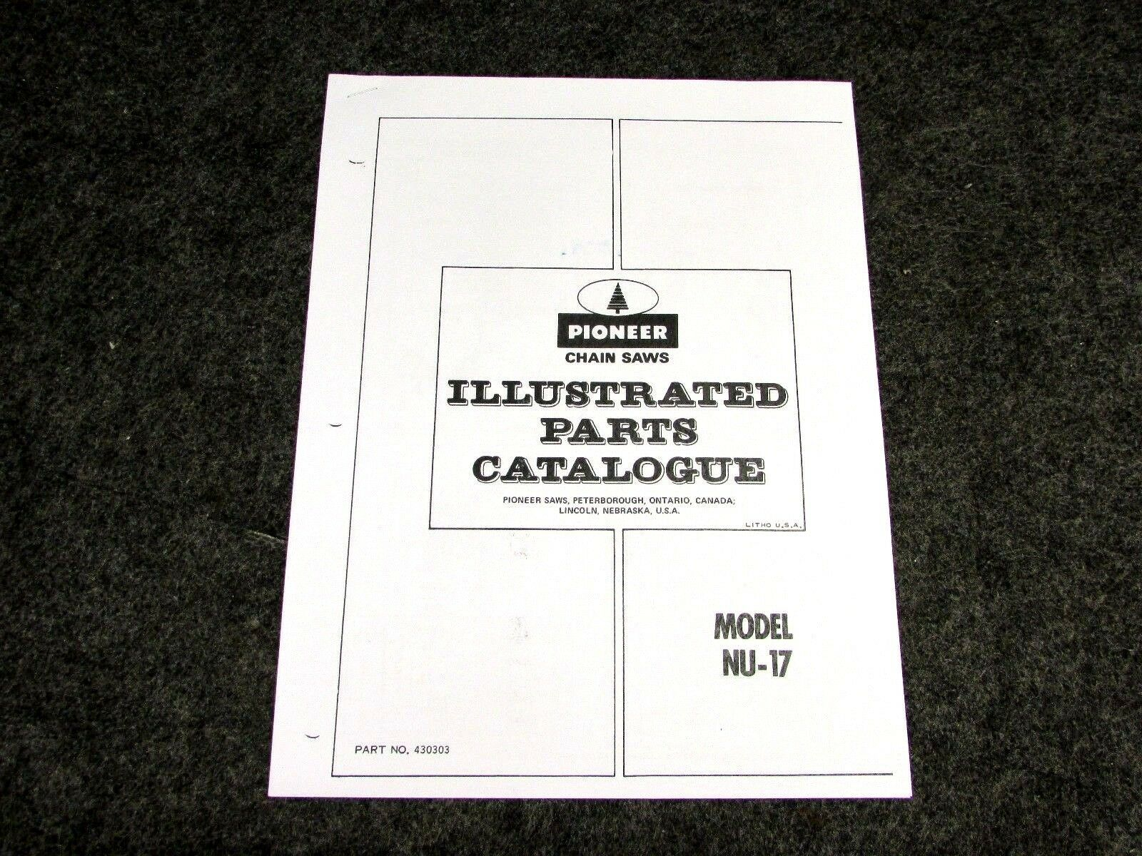 Pioneer Nu 17 Chainsaw Illustrated Parts Manual Chain Saw 430303 Lincoln Diagrams 1 Of 4only 2 Available