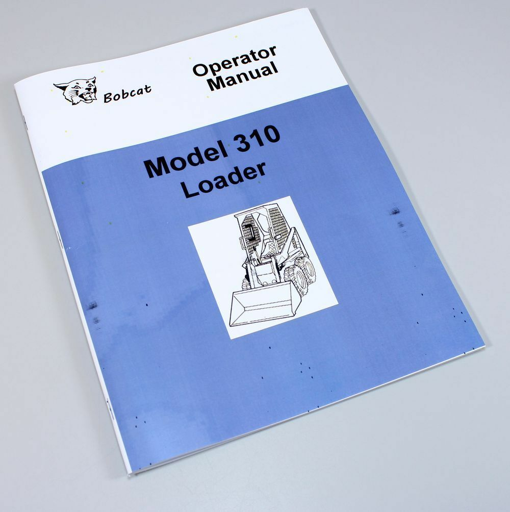 Bobcat 310 Loader Skid Steer Owners Operators Manual Book Parts 751 Wiring Diagram Catalog 1 Of 7free Shipping