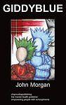 Giddyblue: Psychodrama by Morgan, John