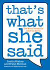 That's What She Said: The Most Versatile Joke on Earth by Justin Wishne, Bryan Nicolas (Paperback, 2011)