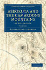 Abeokuta and the Camaroons Mountains: An Exploration by Sir Richard Francis Burton (Paperback, 2011)