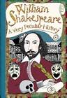 William Shakespeare: A Very Peculiar History by Jacqueline Morley (Hardback, 2011)