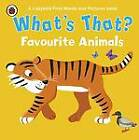 What's That? Favourite Animals a Ladybird First Words and Pictures Book by Penguin Books Ltd (Board book, 2012)