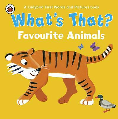 What's That? Favourite Animals A Ladybird First Words and Pictures Book (Ladybir